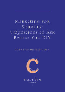 Marketing for Schools- 3 Questions to Ask Before You DIY
