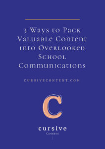 3 Ways to Pack Valuable Content into Overlooked School Communications