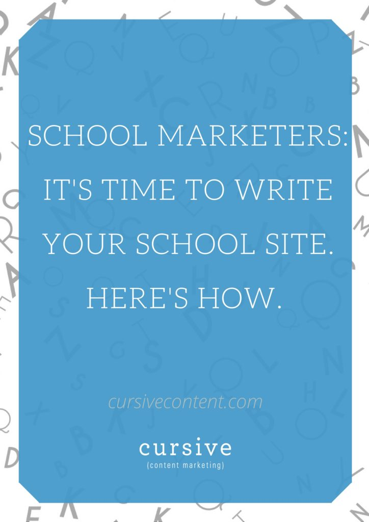 School Marketers: It's Time to Write Your School Site. Here's How.
