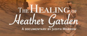 The Healing of Heather Garden