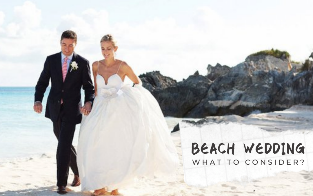 6 THINGS YOU MUST CONSIDER WHEN PLANNING A BEACH WEDDING