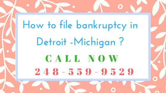 How to file bankruptcy in Detroit - Michigan