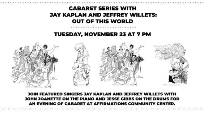 CABARET SERIES WITH JAY KAPLAN AND JEFFREY WILLETS: OUT OF THIS WORLD