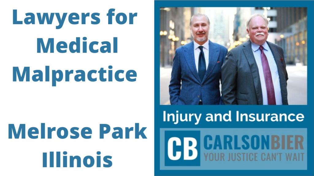 Lawyers for Medical Malpractice In Melrose Park   Carlson Bier   Top Medical Malpractice Lawyers Melrose Park Illinois