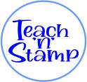 Teach'n'Stamp ....Our Inspiration........making  learning more fun!