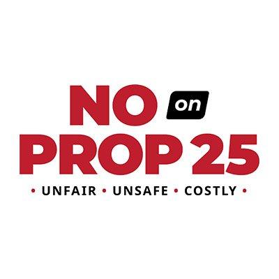 No on California Prop 25