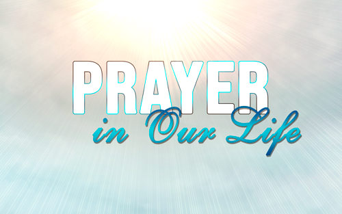 Prayer in Our Life – Lesson 1