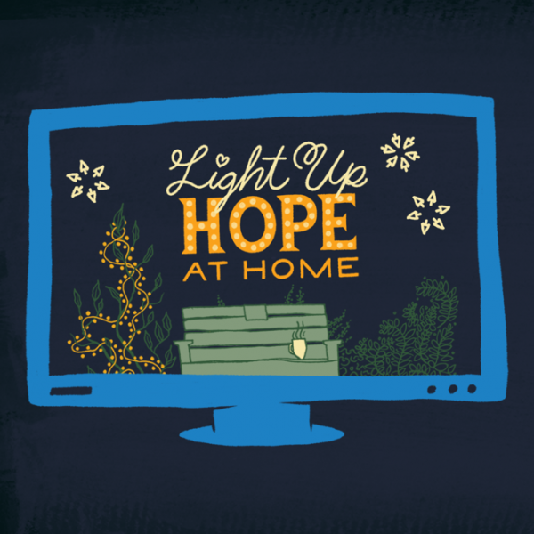 We're Lighting Up HOPE At Home!