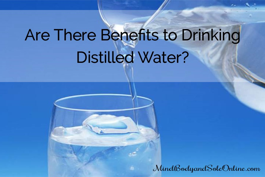 Are There Benefits to Drinking Distilled Water?