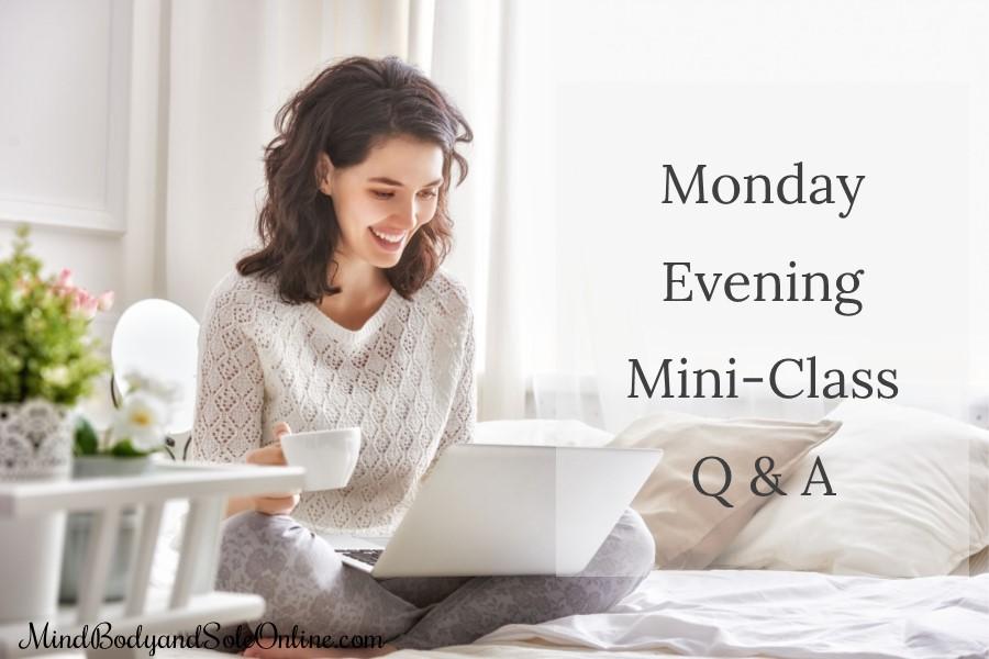 Monday Evening Mini-Class Q & A; Jin Shin Jyutsu SELs 1 & 2