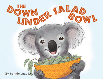 slide 1 Beginning Readers - The Down Under Salad Bowl, by Bonnie Lady Lee. Learn with Kari the Koala the value of trying new foods when you are a picky eater. Hardcover. Ages 3 to 8.