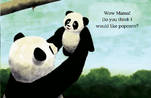 slide 5 Panda Story Books - Little Gift, by Bonnie Lady Lee. [Excerpt] Wow mama! Do you think I would like popcorn?