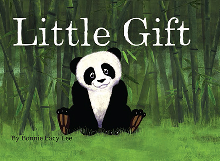 slide 1 Little Gift, by Bonnie Lady Lee. Learn with Little Gift the Giant Panda Cub the importance of panda preservation, what pandas like to eat, and how popcorn pops. Hardcover. Ages 3 to 8.