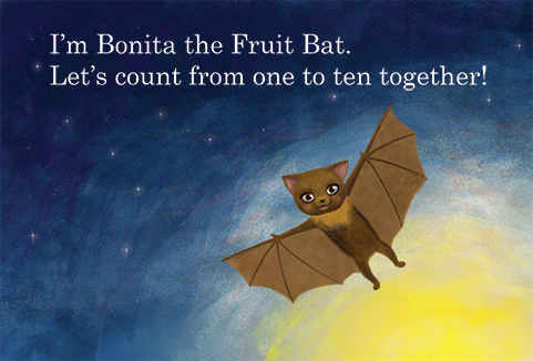 slide 2  Bonita the Fruit Bat, by Bonnie Lady Lee. [Excerpt] I''m Bonita the Fruit Bat. Let's count from one to ten together.