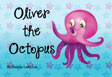 slide 1 Oliver the Octopus, by Bonnie Lady Lee. Learn with Oliver the Octopus the values of acceptance and friendship. Board Book. Ages Baby to 3.