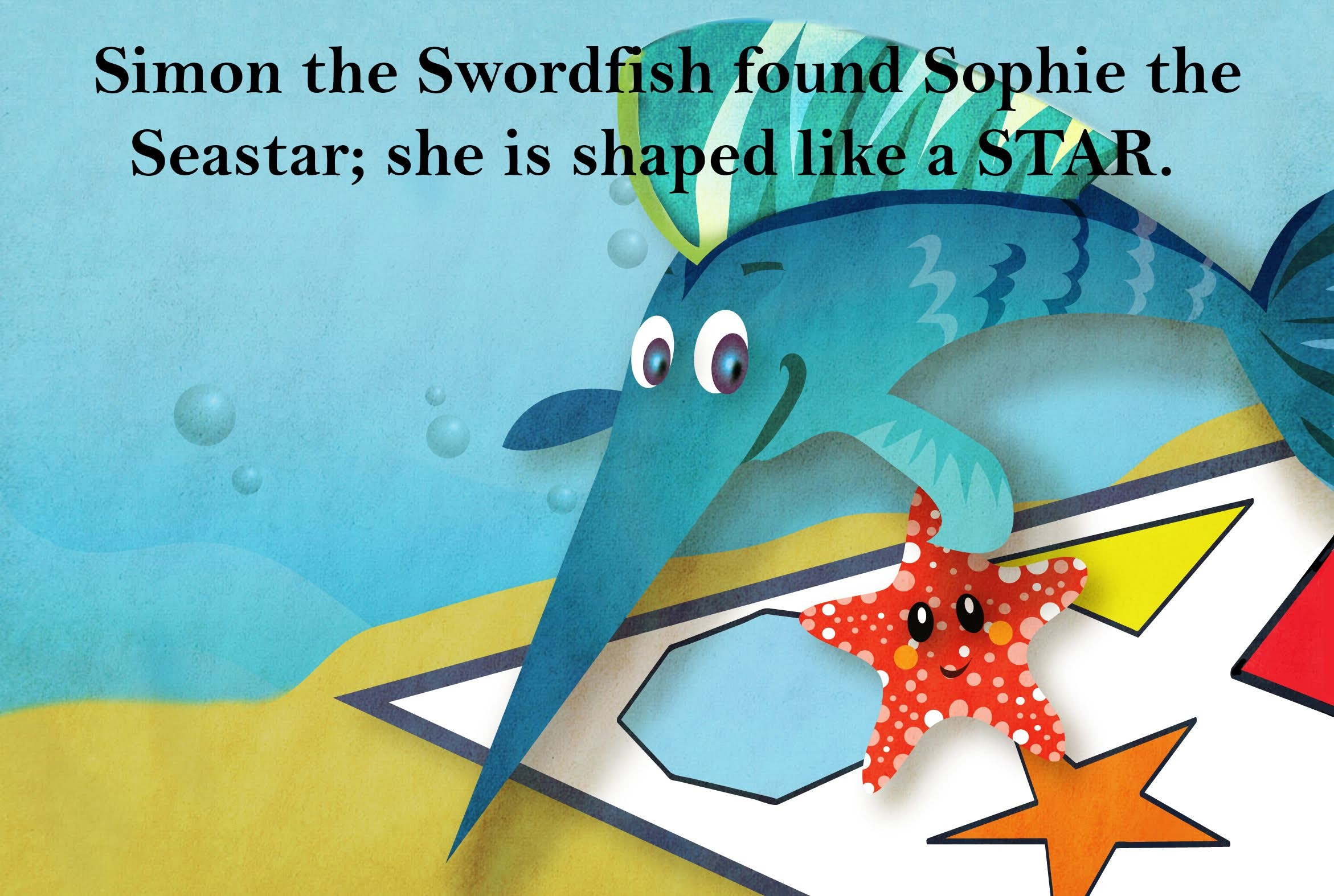 slide 3 Books About Octopus for Preschoolers - Oliver's Birthday, by Bonnie Lady Lee. [Excerpt] Simon the Swordfish found Sophie the Seastar. She is shaped like a star.