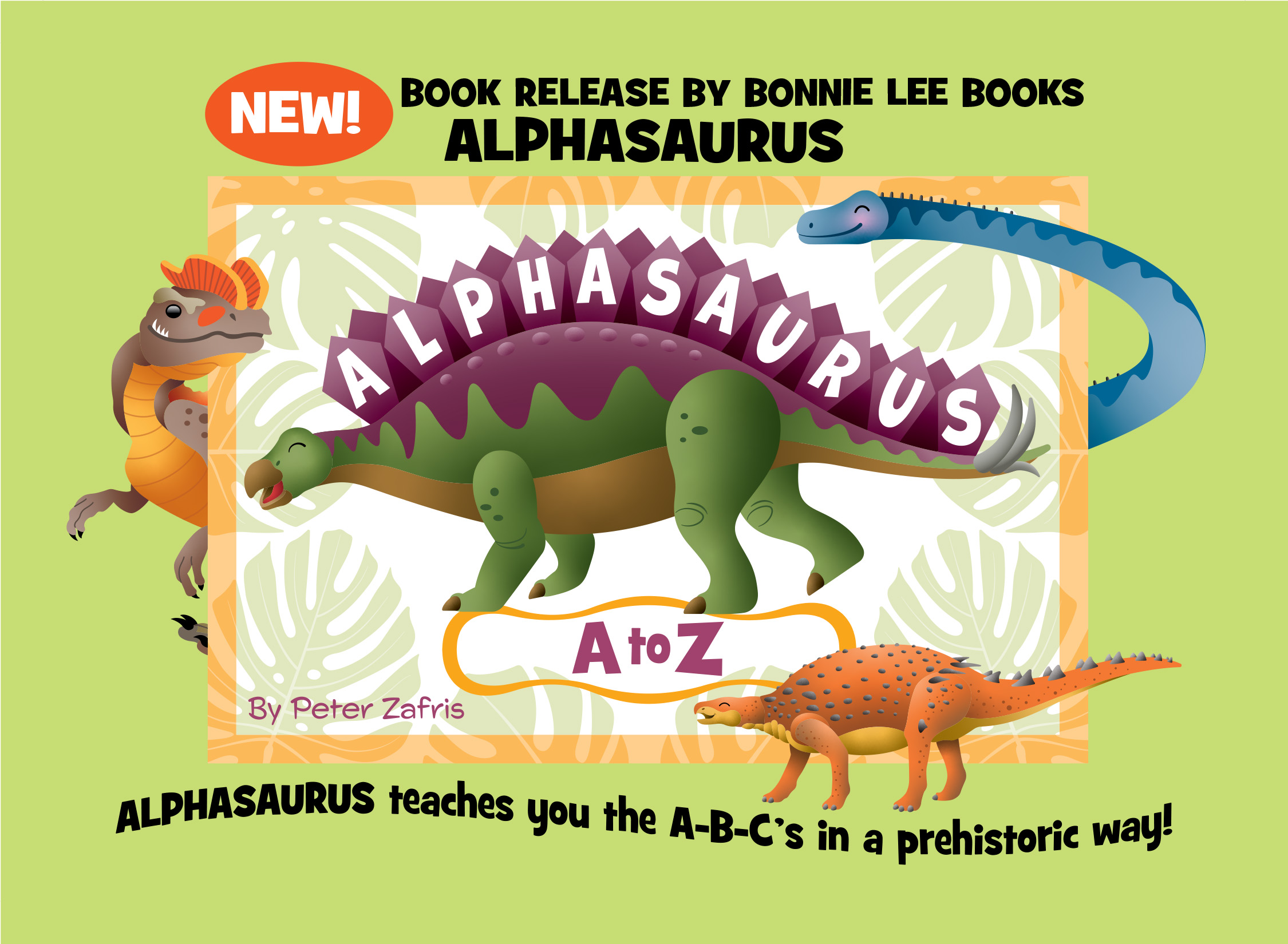 ALPHASAURUS by Peter Zafris teaches your child the A-B-C's in a prehistoric way!