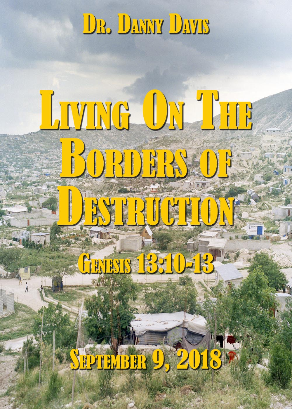 Living On The Borders Of Destruction