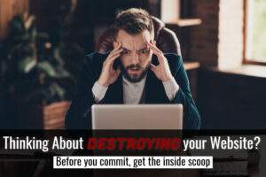 Frustrated man looking at a laptop - Thinking about destroying your website? Before you commit, get the inside scoop Three Vital Questions