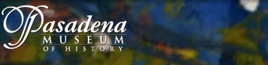 Upcoming Exhibition at the Pasadena Museum of History