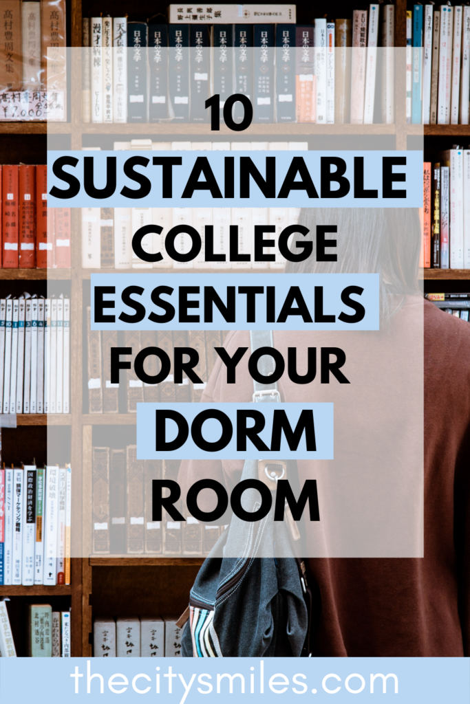 THE CITY SMILES | 10 SUSTAINABLE SWAPS FOR COMMON COLLEGE ITEMS Reduce your plastic waste in college by switching to these low waste swaps in your dorm room. These eco-friendly single use plastic alternatives are a super easy way to implement sustainable living into your routine at college while also saving some cash! It's never to late to start living a more eco-friendly life, so equip yourself today!