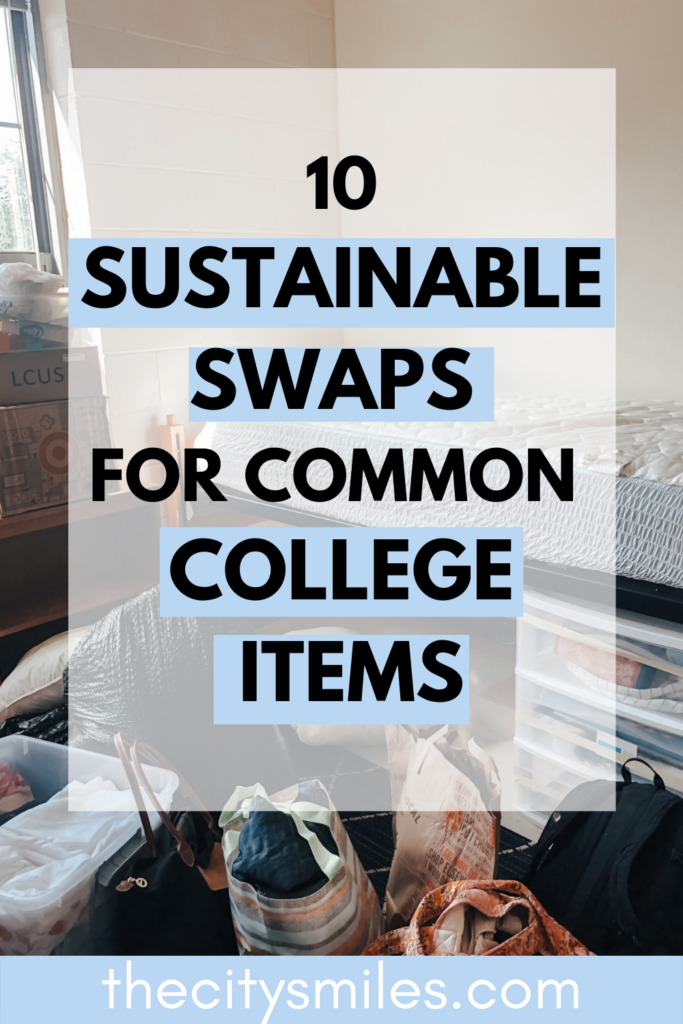 THE CITY SMILES | 10 SUSTAINABLE SWAPS FOR COMMON COLLEGE ITEMS By nature, living in a college dorm means there's a potential to create A LOT of waste. From single-use utensils to plastic water bottles, these are common college items you'll see in your neighbors' dorm rooms. However, you can help cut down on waste by implementing these easy low waste swaps into your routine. Sustainable living in college doesn't need to be hard when you're equipped with the right items!