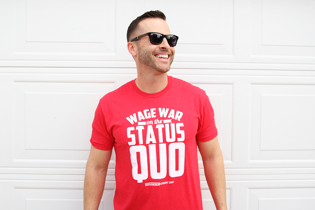 Wage war on the status quo