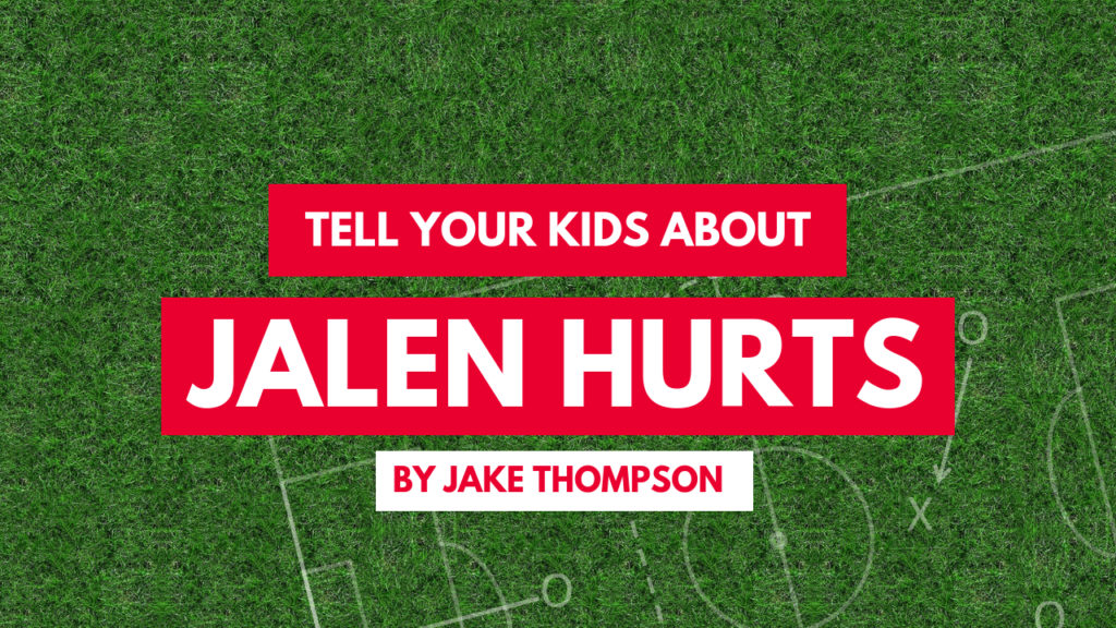 Tell your kids about Jalen Hurts