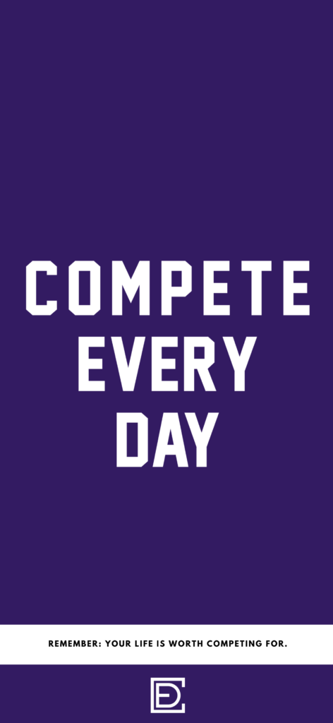 COMPETE EVERY DAY