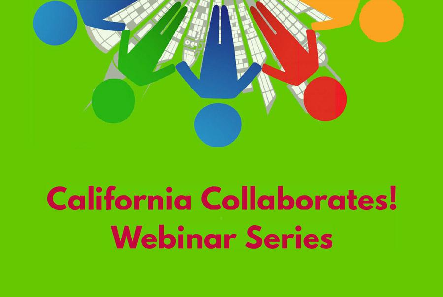 California Collaborates! Webinar Series