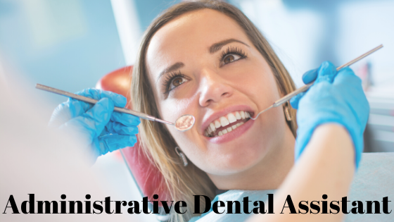 ADMINISTRATIVE DENTAL ASSISTANT