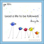 Lead a life to be followed