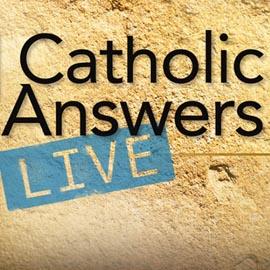 Catholic Answers LIVE