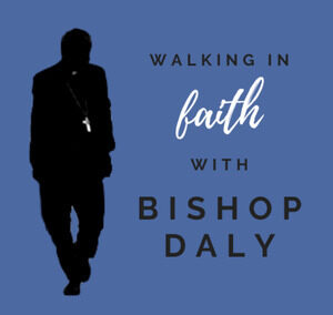 Walking in Faith with Bishop Daly