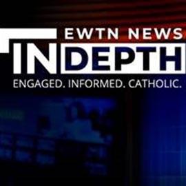 EWTN News Indepth
