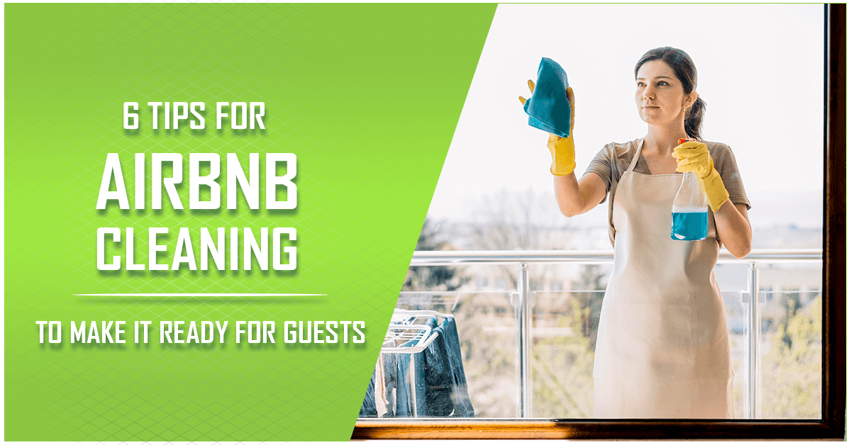 6 Tips for Airbnb Cleaning To Make It Ready for Guests