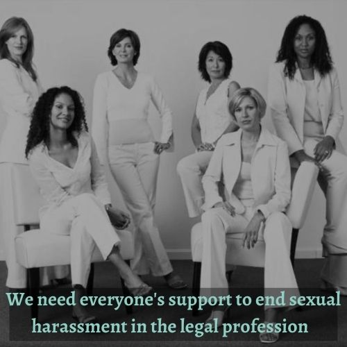 We all need to work together to end sexual harassment in the legal profession