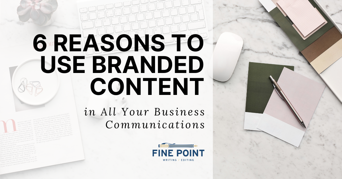 6 Reasons to Use Branded Content in All Your Business Communications