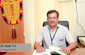 Dr. Rosh T V,  Superintendent Taluk HQ Hospital, Kerala