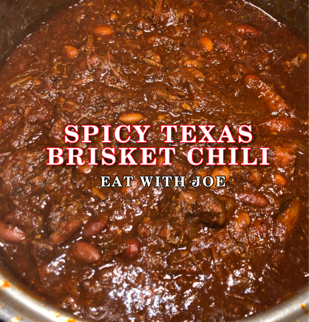 Spicy Texas Brisket Chili Recipe Eat With Joe