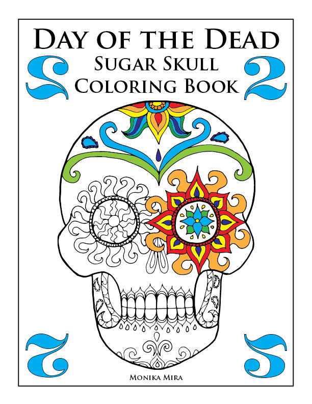 Day of the Dead Sugar Skull Coloring Book 2