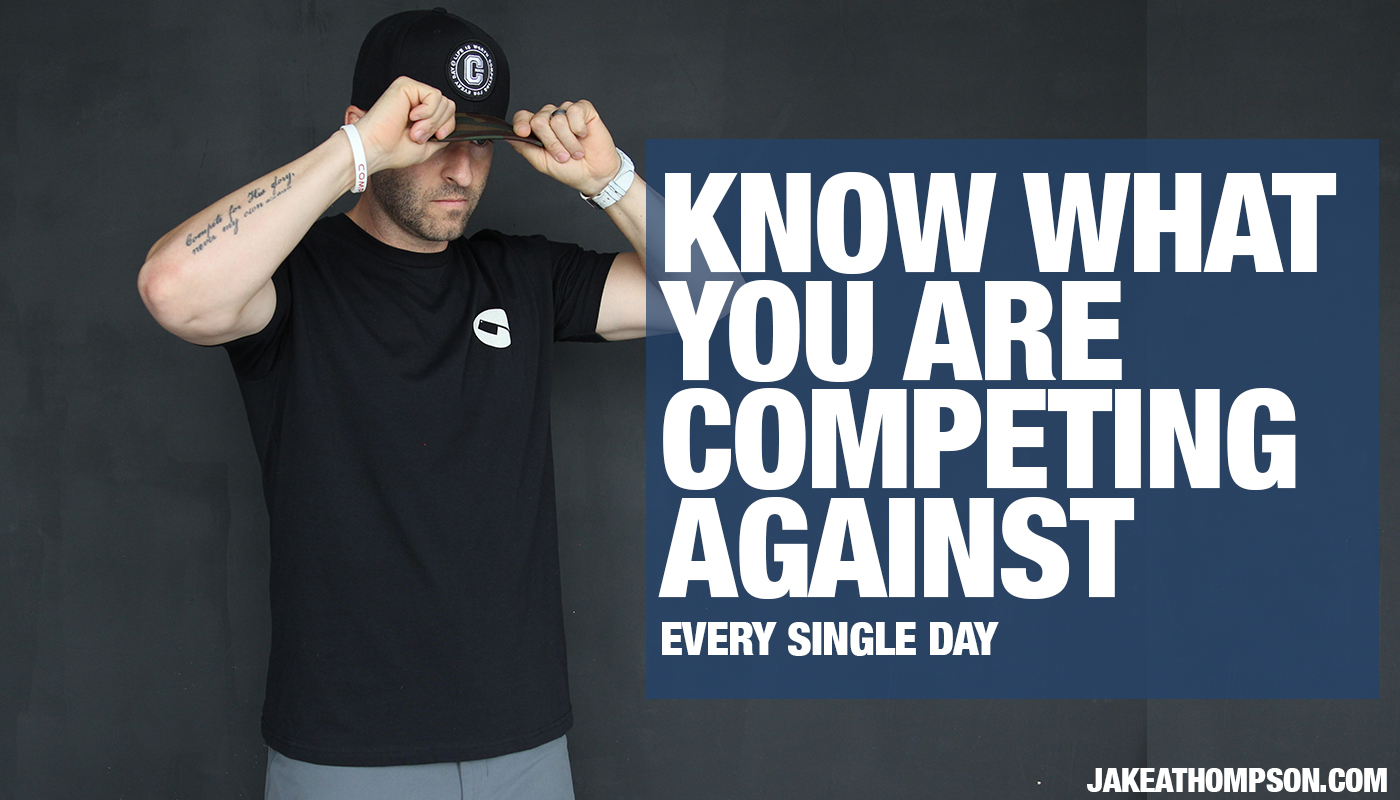 Do You Even Know You're Already Competing Every Day?
