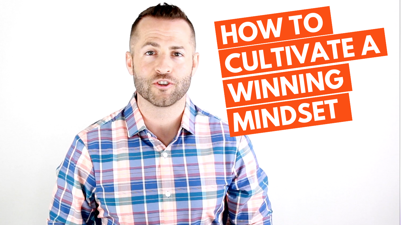 Four Ways to Cultivate Your Winning Mindset
