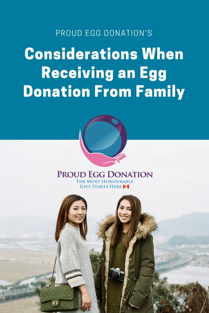 Considerations When Receiving an Egg Donation From Family _ Egg Donation in Canada