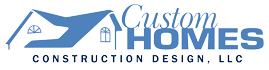 Custom Homes Construction Design, LLC