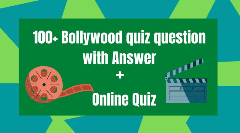 Bollywood quiz questions with answers