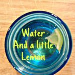 Water and a Little Lemon