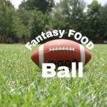 10 Things I learned from Fantasy Food Ball
