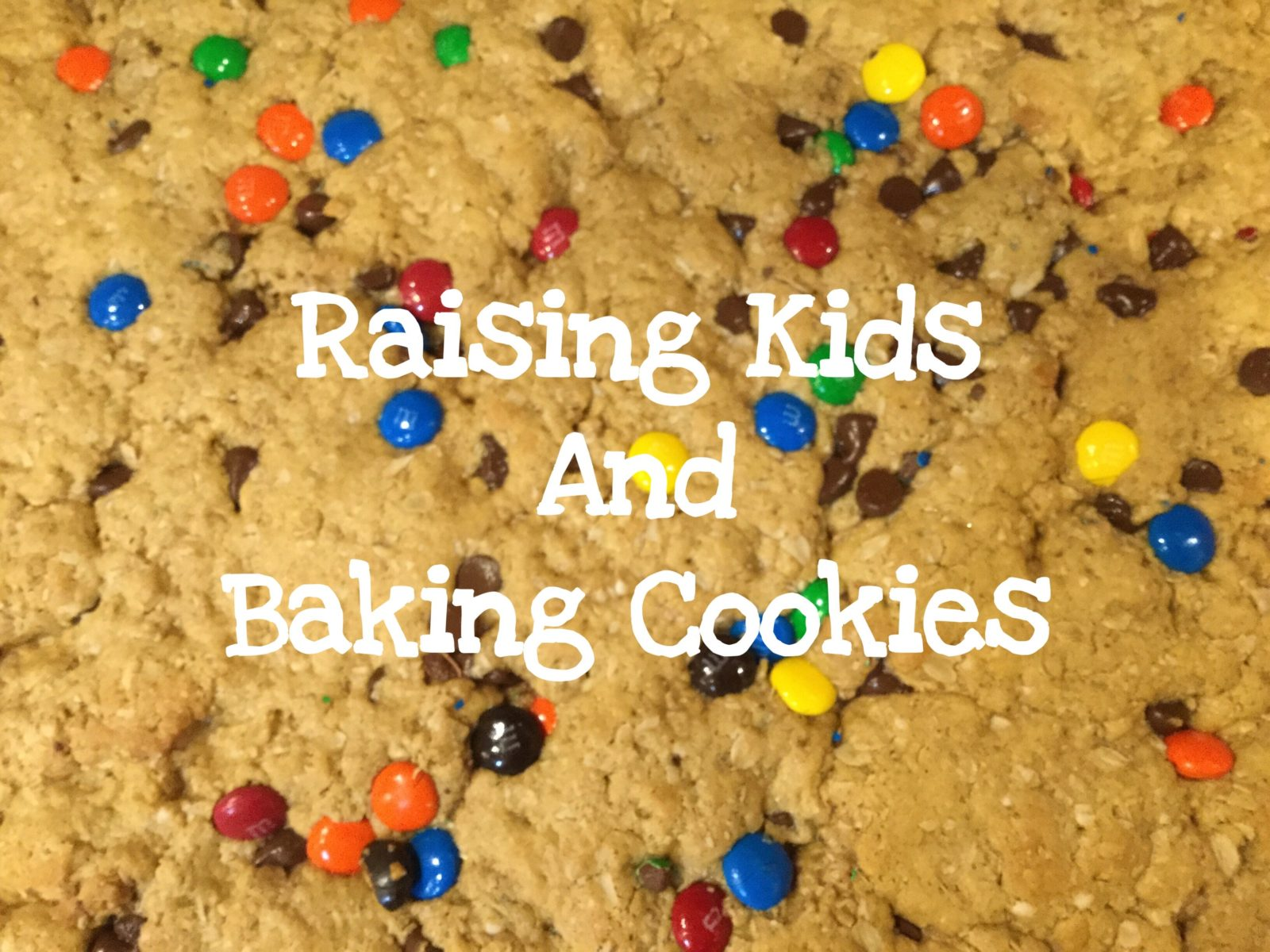 Raising Kids and Baking Cookies