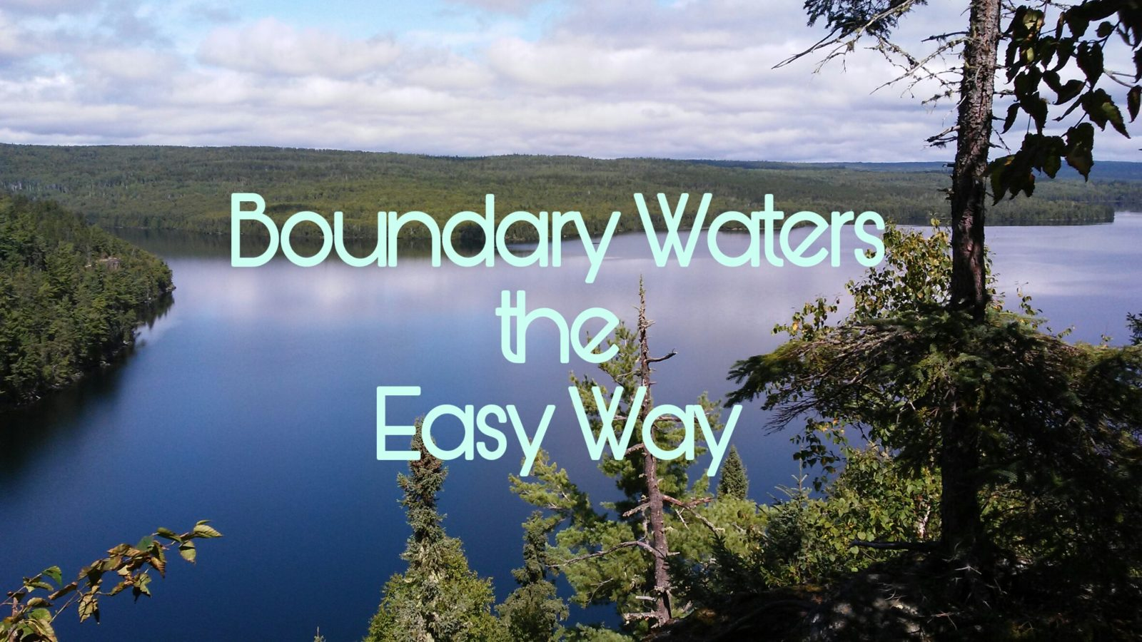Boundary Waters the Easy Way